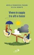 Vivere in coppia tra alti e bassi. Senza perdere di vista la meta Libro di  Silvia Donato, Ariela Francesca Pagani