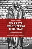 Un prete nell'inferno di Dachau. Don Mauro Bonzi Libro di  Saverio Clementi