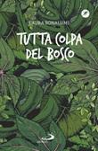 Tutta colpa del bosco Libro di  Laura Bonalumi