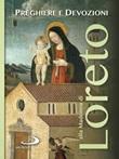 Preghiere e devozioni alla Madonna di Loreto Libro di
