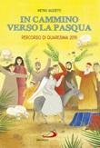 In cammino verso la Pasqua. Percorso di Quaresima 2019 Libro di  Pietro Guzzetti