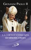 La Chiesa è comunità di misericordia Libro di Giovanni Paolo II