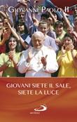 Giovani siete il sale, siete la luce Libro di Giovanni Paolo II