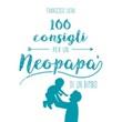 100 consigli per un neopapà di un bimbo Libro di  Francesco Liera
