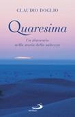 Quaresima. Un itinerario nella storia della salvezza Libro di  Claudio Doglio