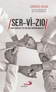 Ser-vì-zio. Nuovi significati per una nuova imprenditorialità Libro di  Lorenzo Selmi