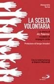 La scelta volontaria. La storia di AIL Palermo, modello di impegno civile Libro di  Alessandra Turrisi