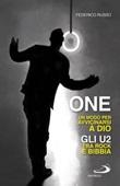 One. Un modo per avvicinarsi a Dio. Gli U2 tra rock e Bibbia Libro di  Federico Russo