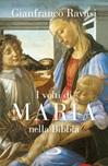 I volti di Maria nella Bibbia. Trentuno «icone» bibliche