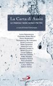 La Carta di Assisi. Le parole non sono pietre Libro di  Enzo Fortunato
