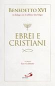Ebrei e cristiani Libro di Benedetto XVI (Joseph Ratzinger)