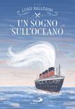 Un sogno sull'oceano Libro di  Luigi Ballerini