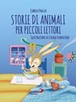 Storie di animali per piccoli lettori Libro di  Isabella Paglia