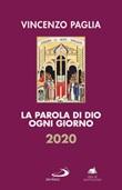 La parola di Dio ogni giorno 2020 Libro di  Vincenzo Paglia