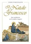 Il Natale di Francesco. Sette meditazioni con le antifone maggiori Libro di  Enzo Fortunato