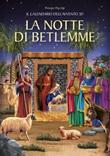 La notte di Betlemme. Calendario dell'Avvento 3D. Presepe pop-up Libro di