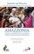 Amazzonia: nuovi cammini per la Chiesa e per una ecologia integrale. Instrumentum laboris Libro di