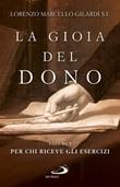 La gioia del dono. Vol. 1: Libro di  Lorenzo Marcello Gilardi
