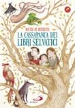 La cassapanca dei libri selvatici Libro di  Matteo De Benedittis