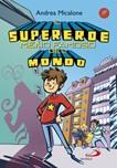 Il supereroe meno famoso del mondo