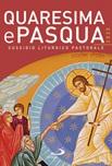 Quaresima e Pasqua 2020. Sussidio liturgico pastorale