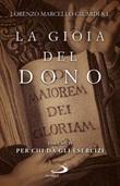 La gioia del dono. Vol. 2: Libro di  Lorenzo Marcello Gilardi