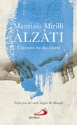Àlzàti. L'incontro tra due libertà Libro di  Maurizio Mirilli