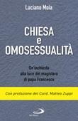Chiesa e omosessualità. Un'inchiesta alla luce del magistero di papa Francesco Libro di  Luciano Moia