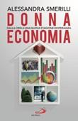 Donna Economia. Dalla crisi a una stagione di speranza Libro di  Alessandra Smerilli