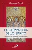 La compagnia dello spirito. Introduzione alla pratica della direzione spirituale Libro di  Giuseppe Forlai