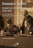 Diario di un cardinale (1936-1944). La Chiesa negli anni delle ideologie nazifascista e comunista Libro di  Domenico Tardini