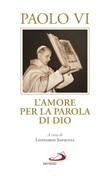L'amore per la parola di Dio Libro di Paolo VI