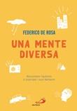 Una mente diversa. Raccontare l'autismo e scacciare i suoi fantasmi Libro di  Federico De Rosa