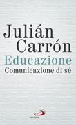 Educazione. Comunicazione di sé Libro di  Julián Carrón