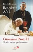 Giovanni Paolo II. Il mio amato predecessore Libro di Benedetto XVI (Joseph Ratzinger)