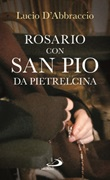 Rosario con san Pio da Pietrelcina Libro di  Lucio D'Abbraccio