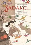 Sadako. Mille gru per un desiderio
