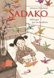 Sadako. Mille gru per un desiderio Libro di  Johanna Hohnhold