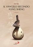 Il Vangelo secondo Yong Sheng Libro di  Sijie Dai