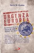 Urgenza europea. Riscoprire l'idea di Europa, oltre le crisi Libro di  Mario Di Ciommo