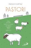Pastori. Il libro che tutti i parrocchiani dovrebbero regalare ai loro parroci Libro di  Paolo Curtaz