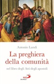 La preghiera della comunità nel libro degli Atti degli Apostoli Libro di  Antonio Landi