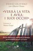 «Verrà la vita e avrà i suoi occhi» Libro di  Alberto Chiara, Derio Olivero