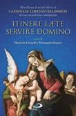 Itinere laete servire Domino. Miscellanea di scritti offerti al Cardinale Lorenzo Baldisseri nel suo ottantesimo compleanno Libro di