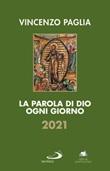La parola di Dio ogni giorno 2021 Libro di  Vincenzo Paglia