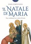 Il Natale di Maria. Nove meditazioni con i colori di Giotto. Ediz. illustrata Libro di  Enzo Fortunato