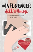 #influencer dell'#amore. Testimonianze e riflessioni di tre coppie 2.0 Libro di  Pietro Antonicelli, Antonio De Rosa, Roberto Reis