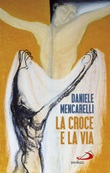 La Croce e la via Libro di  Daniele Mencarelli