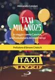 Taxi Milano25. In viaggio con zia Caterina, una rivoluzionaria dei nostri tempi Libro di  Alessandra Cotoloni