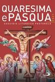 Quaresima e Pasqua 2021. Sussidio liturgico pastorale Libro di